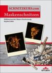 """""""Maskenschnitzen"""" - Das Buch"""